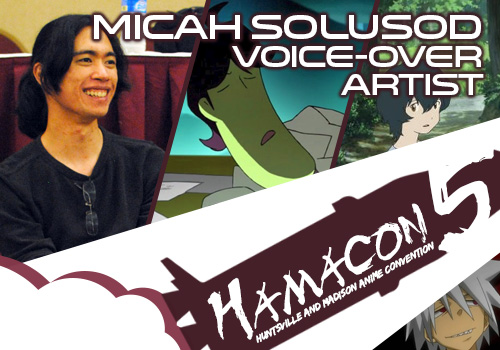 Voice Over Artist Guest for HAMA5: Micah Solusod!
